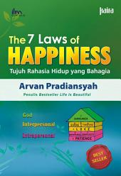 The 7 Law of Happiness: Tujuh Rahasia Hidup yang Bahagia