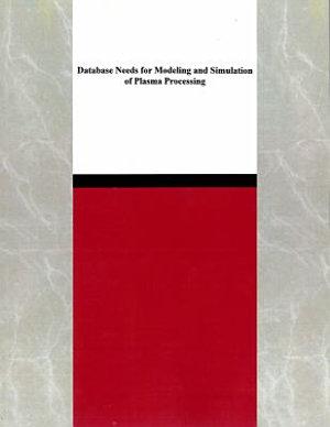 Database Needs for Modeling and Simulation of Plasma Processing