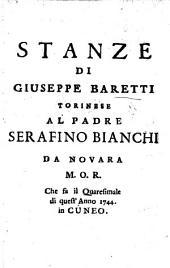Stanze di Giuseppe Baretti ... al Padre Serafino Bianchi da Novara ... che fa il quaresimale di quest' anno 1744, in Cuneo