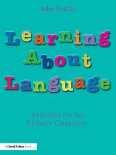 Learning about Language: Activities for the Primary Classroom