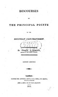 Discourses on the principal points of the Socinian Controversy  Second edition PDF