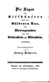 Die Sagen des Kiffhäusers und der Güldenen Aue, des Werragrundes und von Liebenstein und Altenstein