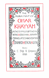 The Ruba'iyat of Omar Khayyām: Being a Facsimile of the Manuscript in the Bodleian Library at Oxford, with a Transcript Into Modern Persian Characters, Translated, with and Introd. and Notes, and a Bibliography, and Some Sidelights Upon Edward Fitzgerald's Poem