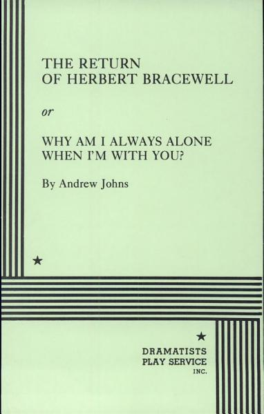 The Return of Herbert Bracewell Or (Why Am I Always Alone When I'm With You?)