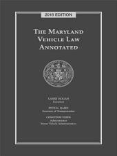 The Maryland Vehicle Law Annotated, 2016 Edition