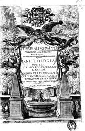 Ulyssis Aldrovandi ... Ornithologiae hoc est De avibus historiae libri XII ... cum indice septendecim linguarum copiosissimo