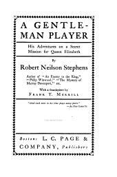 A Gentleman Player: His Adventures on a Secret Mission for Queen Elizabeth