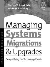 Managing Systems Migrations and Upgrades: Demystifying the Technology Puzzle