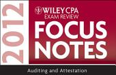 Wiley CPA Exam Review Focus Notes 2012, Auditing and Attestation: Edition 7