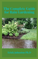 The Complete Guide for Rain Gardening