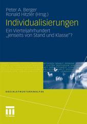 """Individualisierungen: Ein Vierteljahrhundert """"jenseits von Stand und Klasse""""?"""