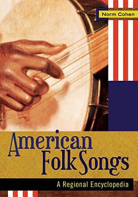 American Folk Songs  A Regional Encyclopedia  2 volumes  PDF