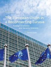 The European Union in a Reconnecting Eurasia: Foreign Economic and Security Interests