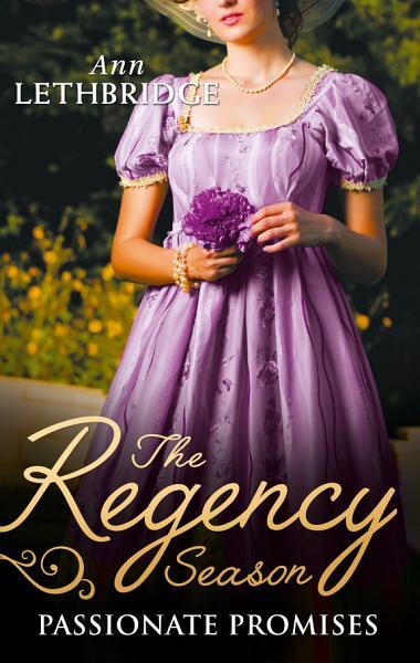 The Regency Season Passionate Promises The Dukes Daring Debutante Return Of The Prodigal Gilvry