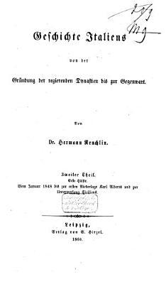 Geschichte Italiens von der Gr  ndung der regierenden Dynastien bis zur Gegenwart PDF