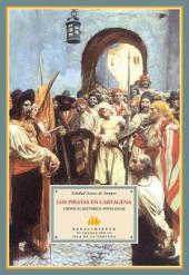 Los piratas en Cartagena: crónicas histórico-novelescas
