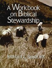 A Workbook on Biblical Stewardship