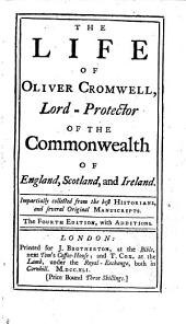 The Life of Oliver Cromwell, Lord Protector of the Common-Wealth of England, Scotland, and Ireland, etc. By Isaac Kimber. With a portrait