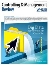 Controlling & Management Review Sonderheft 1-2016: Big Data - Zeitenwende für Controller