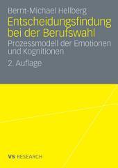 Entscheidungsfindung bei der Berufswahl: Prozessmodell der Emotionen und Kognitionen, Ausgabe 2
