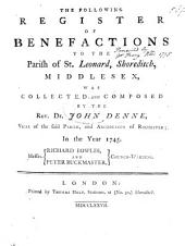 The Following Register of Benefactions to the Parish of St. Leonard, Shoreditch, Middlesex, was Collected and Composed by the Rev. Dr. John Denne ... in the Year 1745, Etc. MS. Notes [by Sir Henry Ellis, Including a MS. List of the Trustees for Sir John Fenner's Benefaction].