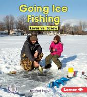 Going Ice Fishing: Lever vs. Screw