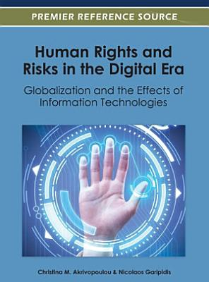 Human Rights and Risks in the Digital Era  Globalization and the Effects of Information Technologies