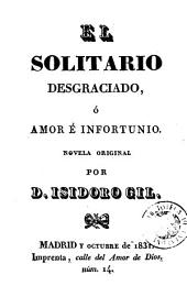 El Solitario desgraciado, ó, Amor é infortunio: novela original