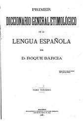 Primer diccionario general etimologico de la lengua espanola: Volumen 3,Parte 1