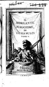 Il morgante maggiore di Luigi Pulci: Volume 1