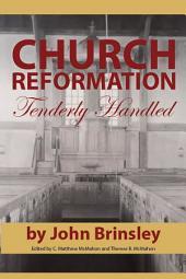 Church Reformation Tenderly Handled
