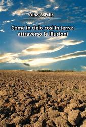 Come in cielo così in terra: attraverso le illusioni