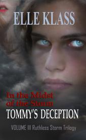 In the Midst of the Storm: Tommy's Deception
