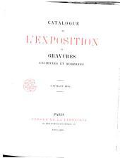 Catalogue de l'exposition de gravures anciennes et modernes: 4 juillet 1881
