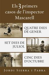 Els 3 primers casos de l'inspector Mascarell: Quatre dies de gener   Set dies de juliol   Cinc dies d'octubre