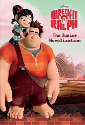 Wreck It Ralph Junior Novel
