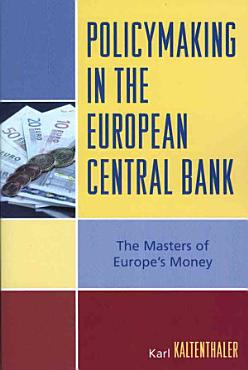Policymaking in the European Central Bank PDF