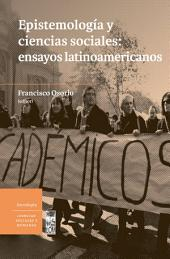 Epistemología y ciencias sociales: Ensayos latinoamericanos