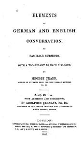 Elements of German and English Conversation on Familiar Subjects: With a Vocabulary to Each Dialogue