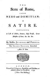 The State of Rome Under Nero and Domitian: a Satire ... By Messrs. Juvenal and Persius. The Second Edition, Corrected. [Extracts. With a Free Translation, by Paul Whitehead?]