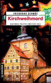 Kirchweihmord: Katinka Palfys zweiter Fall, Ausgabe 6