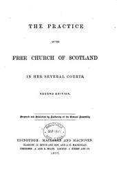 The practice of the Free Church of Scotland [by sir H.W. Moncreiff].