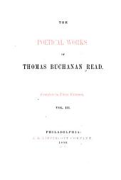 The Poetical Works of Thomas Buchanan Read: The wagoner of the Alleghanies. War poems. A summer story. Poems in Italy. Miscellaneous
