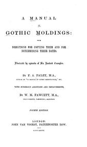 A manual of Gothic moldings: with directions for copying them, and for determining their dates. Illustrated by upwards six hundred examples