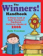 The Winners! Handbook: A Closer Look at Judy Freeman's Top-Rated Children's Books of 2006, Volume 2