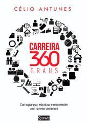 Carreira 360 graus: Como planejar, estruturar e empreender uma carreira vencedora