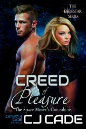 Creed of Pleasure; the Space Miner's Concubine: LodeStar Book 2