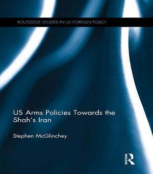 US Arms Policies Towards the Shah s Iran