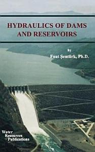 Hydraulics of Dams and Reservoirs