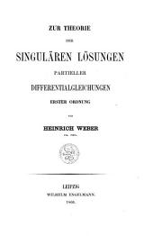 Zur theorie der Singulären Lösungen partieller Differentialgleichungen ...